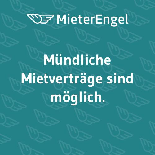 MieterEngel – Mündliche Mietverträge sind möglich.